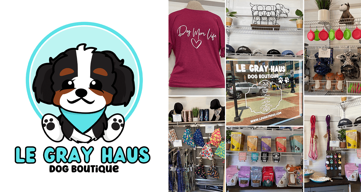 Le Gray Haus Dog Boutique NOW OPEN